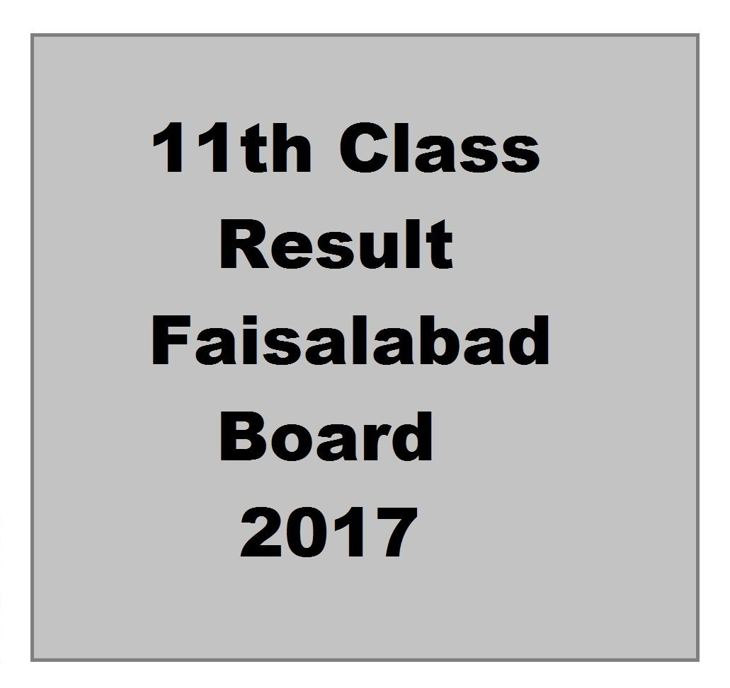 Result 11 Class Faisalabad Board 10-10-2017